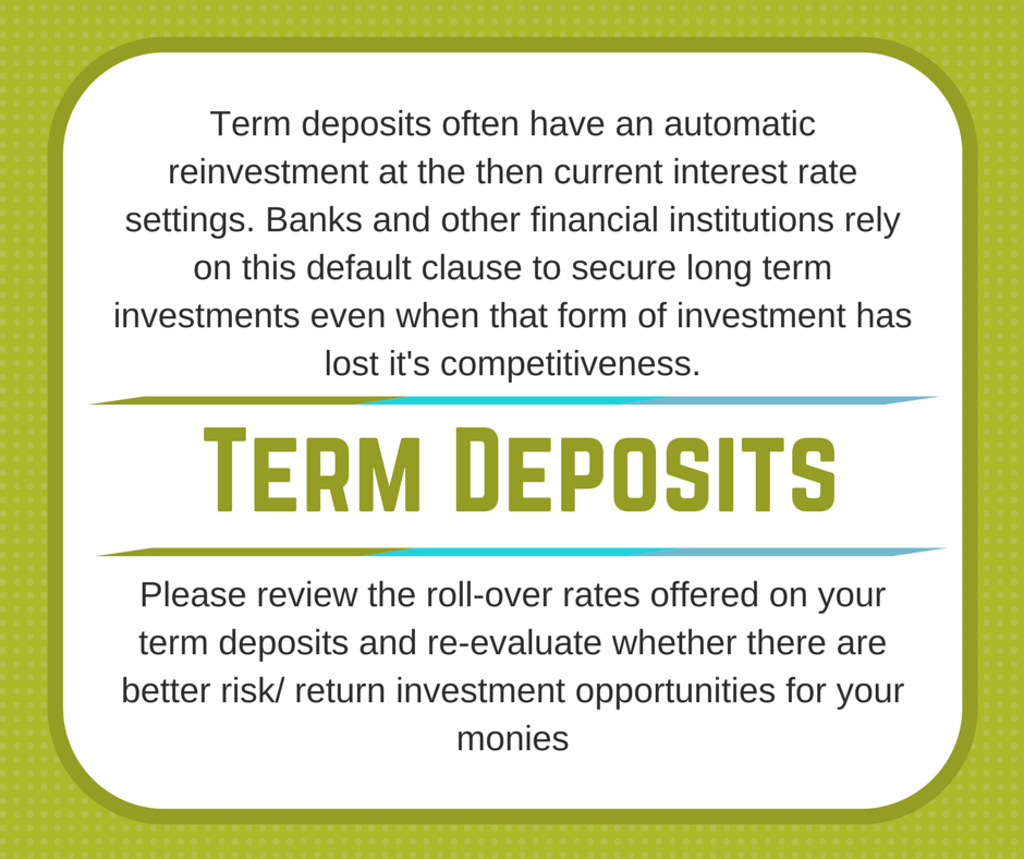 Term deposits often have an automatic